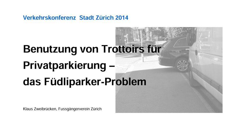 Benutzung von Trottoirs für Privatparkierung – das Füdliparker-Problem